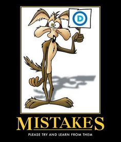 Did Wile E ever learn from his? I kind of doubt it. But that is what makes him funny.