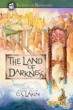 The Land of Darkness by C S Lakin  Submit a review and become a Faerytale Magic Reviewer! www.faerytalemagic.com