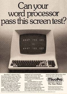Micro Pro Word Processor - I recall using something similar in the 80s am I really that old and I also remember WYSIWYG ...