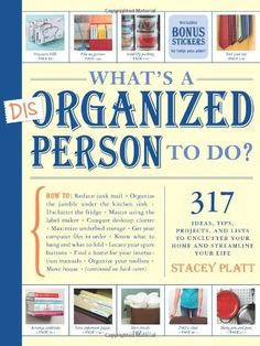 What's a Disorganized Person to Do? by Stacey Platt http://www.amazon.com/dp/1579653723/ref=cm_sw_r_pi_dp_QnCRtb0ZPCPZB8NF