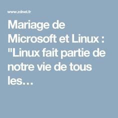 """Mariage de Microsoft et Linux : """"Linux fait partie de notre vie de tous les…"""