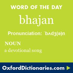 bhajan (noun): A devotional song. Word of the Day for 14 July 2016. #WOTD #WordoftheDay #bhajan