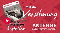 """Versöhnung praktisch - wie kann es aussehen? Erfahre das im kostenlosen ERF Medien Magazin """"ANTENNE"""". Hier bestellen oder lesen: www.erf.de/antenne"""