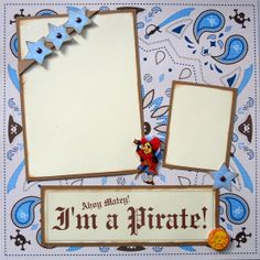 I'm a PIRATE premade 12x12 scrapbook page by lovethatscrap on Etsy, $8.00