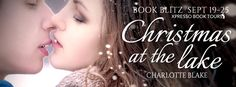 Smokin' Hot Reads: Book Blitz and Giveaway: Christmas at the Lake by Charlotte Blake