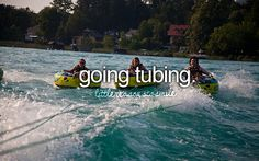Bucket list #35- Go tubing... since the first time didn't work out too well... Complete: Not yet.