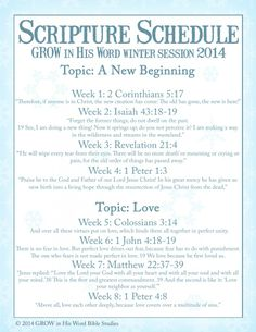GROW in His Word Winter Session 2014 Scripture Schedule of verses and topics. Join us! https://www.facebook.com/groups/1392278514325334/ Are you ready to GROW in your walk with Jesus? Winter session begins Sunday January 5th for this FREE online Bible Study for women. :-)