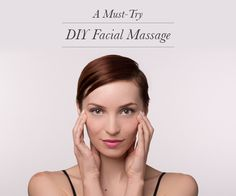 The 7-Step Massage Your Skin Will Thank You For | Beautylish