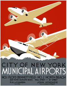 This poster was created by the WPA Federal Art Project in New York City to promote New York's municipal airports, circa 1937. 'City of New York Municipal Airports. No. 1 Floyd Bennett Field. No. 2 North Beach. East River Seaplane bases, Wall Street and 31st Street. F.H. LaGuardia, Mayor. John McKenzie, Commissioner of Docks.'