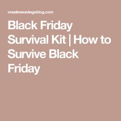 Black Friday Survival Kit | How to Survive Black Friday