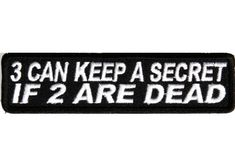 3 Can Keep A Secret If 2 Are Dead #Patch, A Funny sayings for #bikers