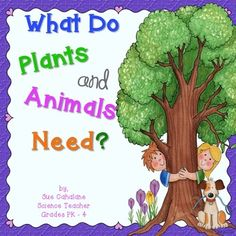 What Do Plants and Animals Need? $3.50
