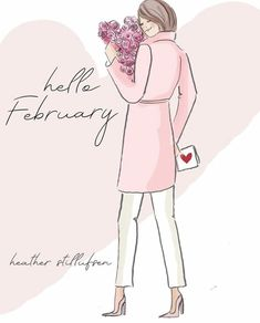 Hello February by Heather Stillufsen Hallo September, February Month, Happy February, Rose Hill Designs, Positive Quotes For Women, Positive Thoughts, Positive Vibes, Hello Weekend, Sassy Pants