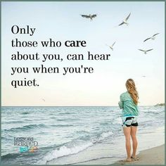 I'm not really a quiet person, so when I'm quiet, there's a reason, but no one knows, no one hears, no one asks, and no one cares.