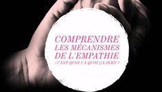 Comprendre les mécanismes de l'empathie : c'est quoi ? à quoi ça sert ? comment la développer ?