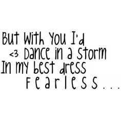 Fearless (by Taylor Swift) Quote by em.love.♥ ❤ liked on Polyvore