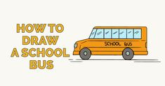 How To Draw A Bus For Kids Step By Step Cars For Kids For Kids