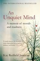 An Unquiet Mind: A Memoir of Moods and Madness Could be interesting../