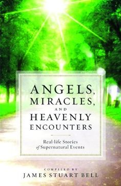 Buy Angels, Miracles, and Heavenly Encounters: Real-Life Stories of Supernatural Events by James Stuart Bell and Read this Book on Kobo's Free Apps. Discover Kobo's Vast Collection of Ebooks and Audiobooks Today - Over 4 Million Titles! Safe Journey, After Life, Date, True Stories, Angel Stories, Free Books, Audio Books, Supernatural, Real Life