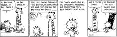 Calvin and Hobbes, Christmas! - Evil Santa would give all the dangerous, annoying, and corrupting toys your parents won't allow! | And if you're good? | He punishes you with shirts and underwear.