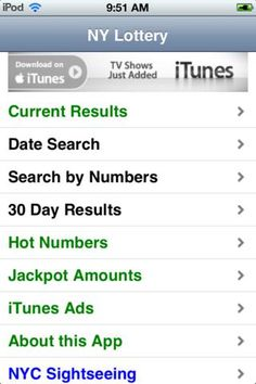 Get Great Merchandise   Entertainment   iPhone   NY Lottery Results $0.00   ver.1.0  $0.99   As of Sep. 28, 2013 - We are currently repairing the IOS 7 version. It currently displays the recent results and has a date search. The menu will ...