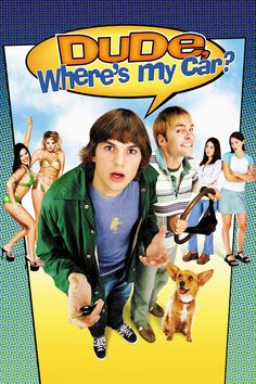 Dude, Where's My Car? Movie Poster - Ashton Kutcher, Seann William Scott  #Dude, #Where, #SMyCar, #AshtonKutcher, #SeannWilliamScott, #DannyLeiner, #Comedy, #Poster, #Art, #Film, #Movie, #Poster