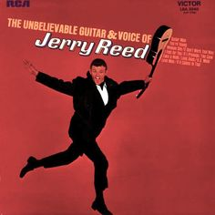 """""""The Unbelievable Guitar And Voice Of Jerry Reed"""" (1967, RCA)  HIs first LP."""