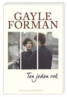 Ten jeden rok -   Forman Gayle , tylko w empik.com: 27,49 z�. Przeczytaj recenzj� Ten jeden rok. Zam�w dostaw� do dowolnego salonu i zap�a� przy odbiorze! Cosmopolitan, Summer Looks, Seventeen, Books To Read, Reading, Movies, Movie Posters, Fictional Characters, Author