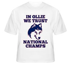 In Ollie We Trust Connecticut Huskies National Champs T Shirt #uconn #basketball #hungryhuskies #connecticut #kevinollie