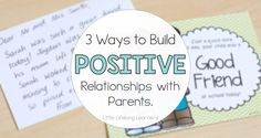 3 Ways to build positive relationships with the parents in your classroom. Includes a free newsletter template!   Little Lifelong Learners