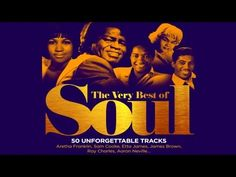 The Very Best of Soul - 2'20'20 -  Aretha Franklin, Sam Cooke, James Brown... - https://www.youtube.com/watch?v=thUQr7Q1vCY