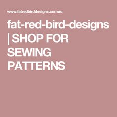 fat-red-bird-designs | SHOP FOR SEWING PATTERNS