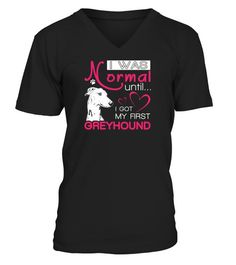 # Greyhound Christmas Funny Gift T-shirt for dog lover .  Shirts says: I was normal until I got my first Greyhound funny gift t-shirt for dog lover.Best present for Halloween, Mother's Day, Father's Day, Grandparents Day, Christmas, Birthdays everyday gift ideas or any special occasions.HOW TO ORDER:1. Select the style and color you want:2. Click Reserve it now3. Select size and quantity4. Enter shipping and billing information5. Done! Simple as that!TIPS: Buy 2 or more to save shipping…