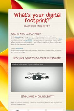 What's your digital footprint? Excellent resource created using Smores, video clips and includes a graphic organizer for reflection.
