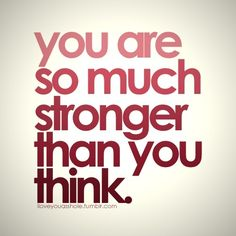 MOTIVATION: You are so much stronger than you think! Great Quotes, Quotes To Live By, Me Quotes, Motivational Quotes, Inspirational Quotes, Respect Quotes, Hills Quotes, Qoutes, Status Quotes