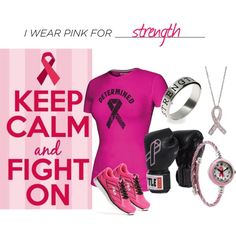 """""""I wear pink for strength."""" by evesaddiction on Polyvore"""