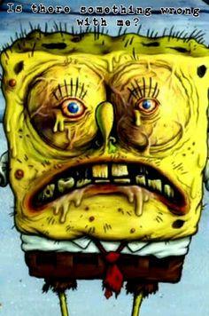 Spongebob. Ha ha ha ha ha ha