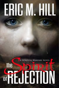 The Spirit of Rejection by Eric M. Hill is the 2nd novel in the Demon Stronghold series that takes readers right into the spiritual unseen realm of angels and demons this time as a young baby is about to face abortion. Fans of Frank Peretti will love this series!