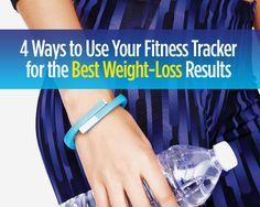 4 Ways to Use Your Fitness Tracker for the BEST Weight-Loss Results - These tips will get you closer to your goal. Medical Weight Loss, Weight Loss Diet Plan, Fast Weight Loss, Healthy Weight Loss, Weight Loss Tips, Herbalife Weight Loss, Vinegar Weight Loss, Weight Loss Tablets, Help Losing Weight