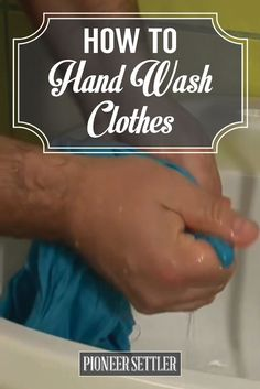 How to Hand Wash Clothes for Homestead Living | DIY Laundry Tips by Pioneer Settler at http://pioneersettler.com/hand-wash-clothes-homestead-living/