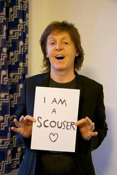 Paul McCartney IS a Scouser__ Go to this website and learn all about it :-D lol Makes ya understand some of the Beatles Lyrics. http://www.wirralhistory.net/scouse1.html
