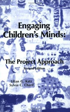 Engaging Children's Minds: The Project Approach by Lilian G. Katz,http://www.amazon.com/dp/1567505015/ref=cm_sw_r_pi_dp_CpKFtb1JDF5A41WP