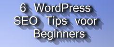 6 WordPress SEO Tips voor Beginners
