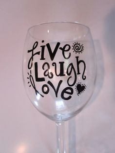 Live Laugh Love Hand Painted Wine Glass