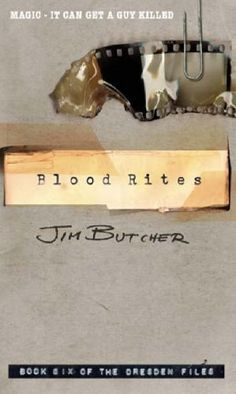 Blood Rites by Jim Butcher (The Dresden Files;6)  #fiction #urban_fantasy