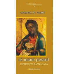 Să iubim postul. Experienţa monahală Heaven, Books, Livros, Libros, Book, Sky, Book Illustrations, Paradise, Libri