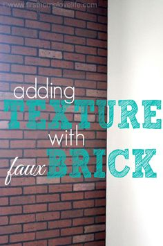 Faux Brick-ifying an accent wall | First Home Love Life