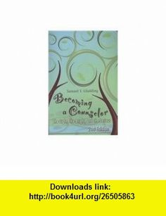 Becoming a Counselor The Light, the Bright, and the Serious (9781556202810) Samuel T. Gladding , ISBN-10: 1556202814  , ISBN-13: 978-1556202810 ,  , tutorials , pdf , ebook , torrent , downloads , rapidshare , filesonic , hotfile , megaupload , fileserve