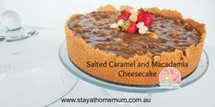 Salted Caramel & Macadamia Cheesecake | Stay at Home Mum