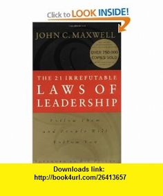 The 21 Irrefutable Laws of Leadership Follow Them and People Will Follow You (9780785274315) John C. Maxwell, Zig Ziglar , ISBN-10: 0785274316  , ISBN-13: 978-0785274315 ,  , tutorials , pdf , ebook , torrent , downloads , rapidshare , filesonic , hotfile , megaupload , fileserve